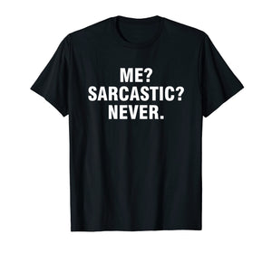 Me? Sarcastic? Never