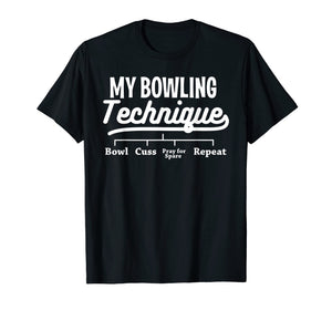 My Bowling Technique T-Shirt Funny Bowl League Member Tee