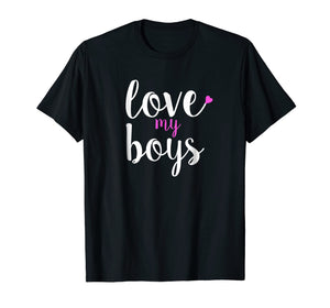 Love My Boys Mothers Day Mom T-Shirt