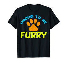 Load image into Gallery viewer, Proud to Be Furry T-Shirt - Furries Gift