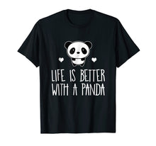 Load image into Gallery viewer, Life Is Better With A Panda Animal Bear Hearts T-Shirt