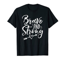 Load image into Gallery viewer, Be Brave & Strong Novelty & Motivational T-Shirt for Women