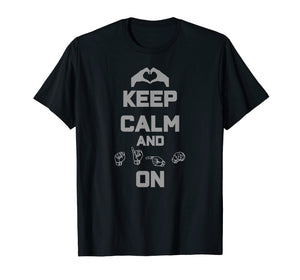 Keep Calm and Sign On ASL American Sign Language T-Shirt