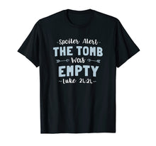 Load image into Gallery viewer, Spoiler Alert The Tomb Was Empty Easter Resurrection T Shirt
