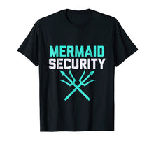 Load image into Gallery viewer, Mermaid Security Swimmer Birthday Gift Shirt