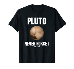 Pluto Never Forget T Shirt Funny Science Geek Nerd Shirt