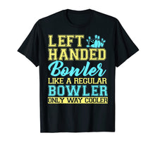Load image into Gallery viewer, Bowling Left Handed T-shirt Bowler Funny Team Gift Leftie