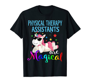 Physical Therapy-Assistants are Magical Unicorn PT PTA Shirt