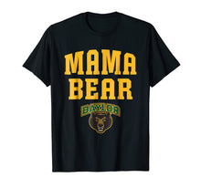 Load image into Gallery viewer, Baylor Bears Mama Bear T-Shirt - Apparel