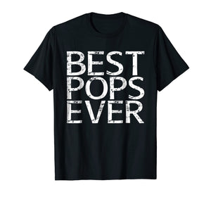 Mens Best Pops Ever T-Shirt Father's Day Gift Shirt