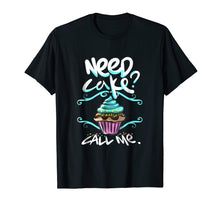 Load image into Gallery viewer, Need Cake, Call Me, Cupcake Bakers Food Chef T shirt