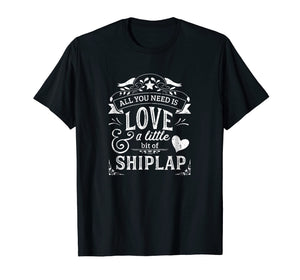 Shiplap Shirt for Women All You Need is Love and Shiplap