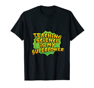 Teaching Science Is My Superpower. Gift Science Teachers