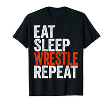 Load image into Gallery viewer, Eat Sleep Wrestle Repeat T-Shirt Wrestling Gift Shirt