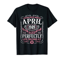 Load image into Gallery viewer, Legends Were Born In April 1989, 30th Birthday Gift Shirt