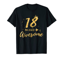 Load image into Gallery viewer, 18th Birthday Shirt for Girl, 18 and Awesome Gifts T-Shirt