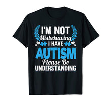 Load image into Gallery viewer, autism awareness i'm not misbehaving i have autism t shirt