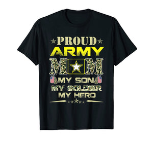 Proud Army Mom T Shirt for Military Mom My Soldier My Hero