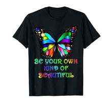 Load image into Gallery viewer, Kindness Butterfly T-Shirt Be Your Own Kind of Beautiful