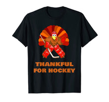 Load image into Gallery viewer, men and women Turkey gift - thankful for hockey thanksgiving T-Shirt