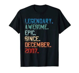 Legendary Awesome Epic Since December 2007 Birthday Gift T-Shirt