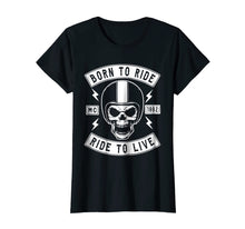 Load image into Gallery viewer, BIKER T SHIRT, BORN TO RIDE RIDE TO LIVE, BIKER SHIRT