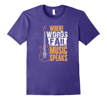 Load image into Gallery viewer, Where Words Fail Music Speaks T-shirt Music Lover Wear