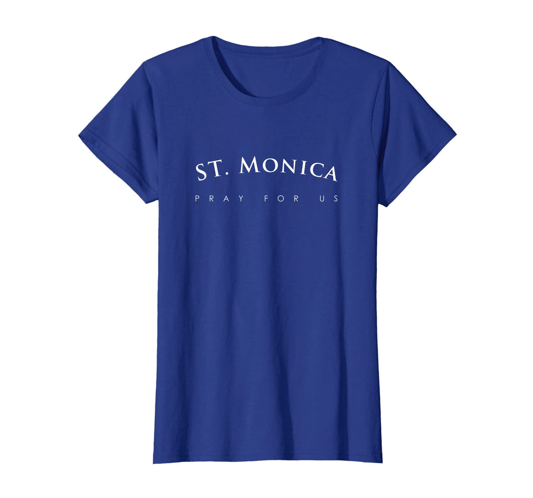 St. Monica Shirt, Pray For Us Religious Saint Gift