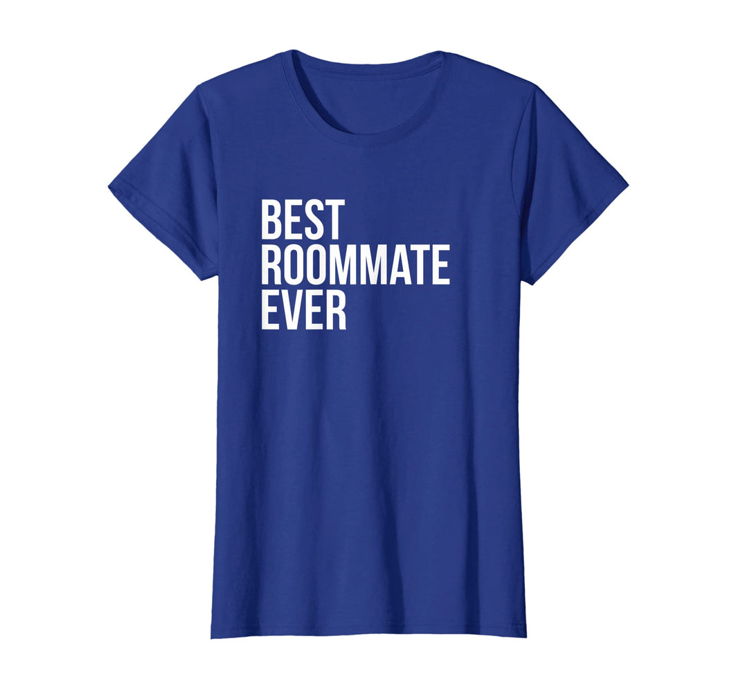 Best Roommate Ever T-shirt Best Novelty Cute Sayings Tshirt