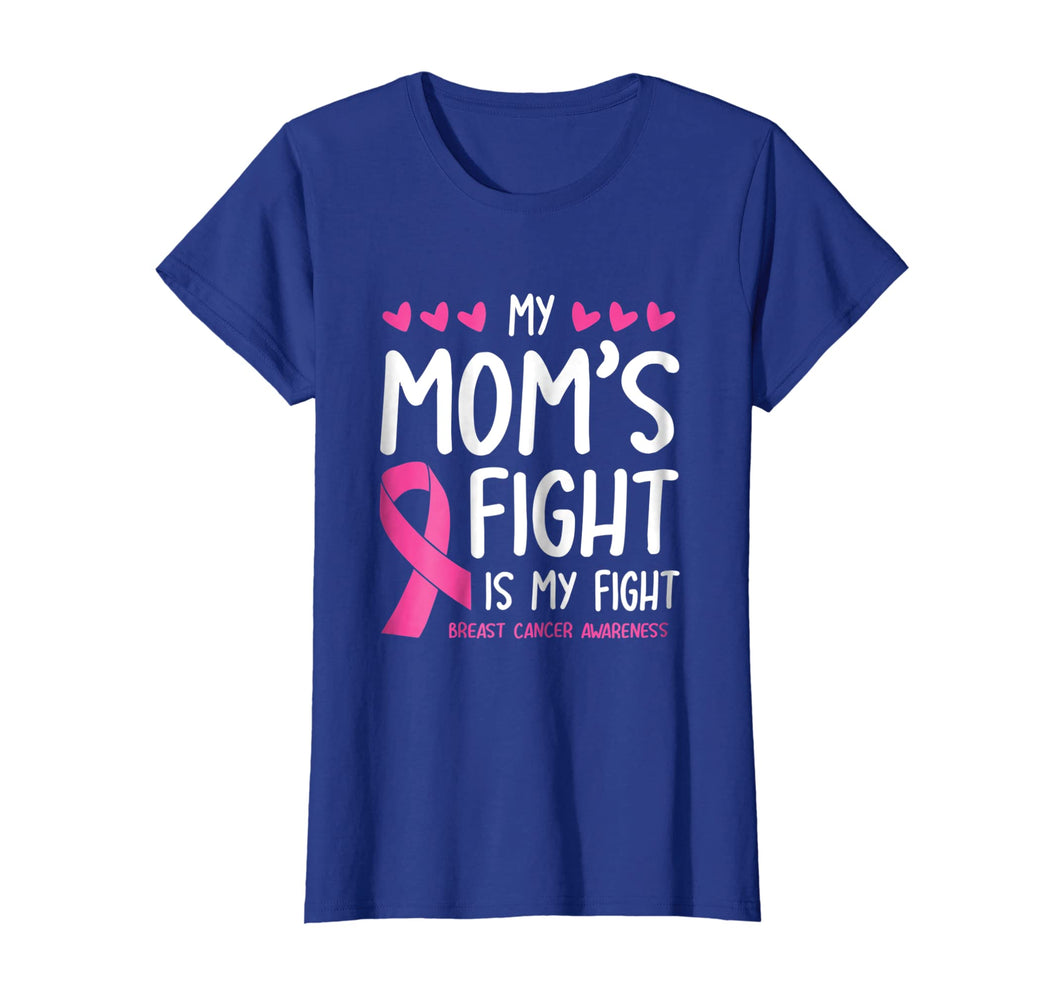 My Mom's Fight Is My Fight Breast Cancer Awareness Shirt