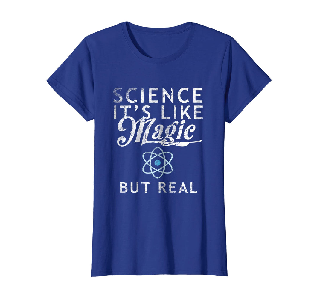 Science It's Like Magic But Real Shirt Tee Scientists Geek