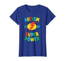 Load image into Gallery viewer, Autism is My Superpower T-Shirt