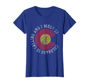 Colorado Is Calling And I Must Go T-Shirt