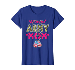 Proud Army Mom T Shirt - Military Family Shirts Mother Gifts