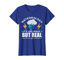 Load image into Gallery viewer, Meteorology Like Magic But Real Tshirt Meteorologist Gift