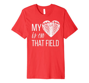 Lacrosse Mom Shirt: My Heart Is On That Field Tee