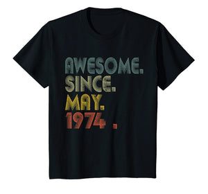 Awesome Since May 1974 T Shirt, may 45th Birthday Gift,