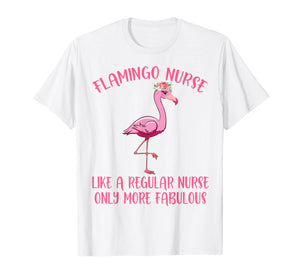 Pink Flamingo Nurse Shirt - Funny Flamingo Shirts