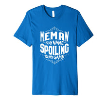 Load image into Gallery viewer, Memaw Is My Name Spoiling Is My Game Grandma Gift T-shirt
