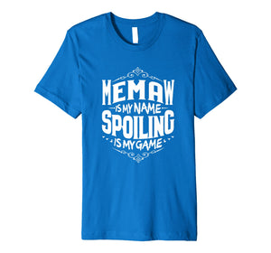 Memaw Is My Name Spoiling Is My Game Grandma Gift T-shirt