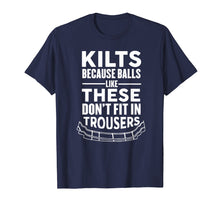 Load image into Gallery viewer, It's A Kilt Balls Like These Don't Fit in Trousers T-Shirt