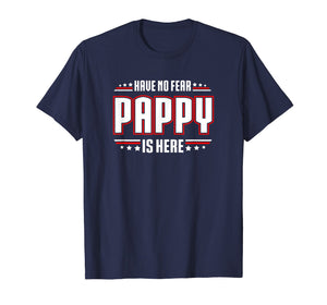 Papa Tshirt - Have No Fear Pappy Is Here T-shirt