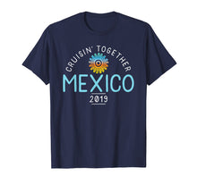 Load image into Gallery viewer, Mexico Family Cruise 2019 T-Shirt Matching Group Shirt