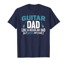 Load image into Gallery viewer, Mens Guitar Dad Shirt Awesome Fathers Day Gift Player Musician