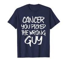 Load image into Gallery viewer, Cancer You Picked The Wrong Guy Fighter T-Shirt