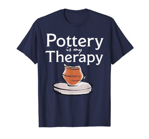 Pottery is my Therapy T Shirt