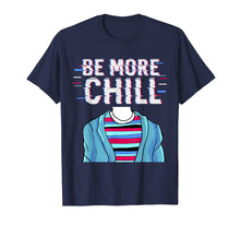 Load image into Gallery viewer, Be More Chill T-Shirt, Chilling Tee, Relax Shirt