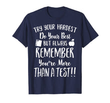 Load image into Gallery viewer, Remember You're More Than A Test day tshirt for students