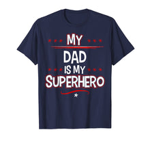 Load image into Gallery viewer, My Dad is My Superhero T-Shirt