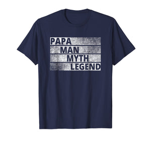Papa The Man The Myth Legend T-Shirt Father's Day T Shirt